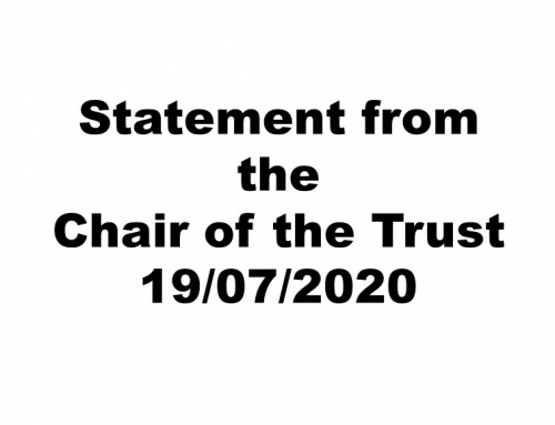 Statement from Deirdre Glasgow, Chair of the Trust. 19.07.20